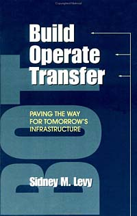 Build, Operate, Transfer: Paving the Way for Tomorrow's Infrastructure Издательство: John Wiley and Sons, Ltd, 2001 г Твердый переплет, 412 стр ISBN 047111992X инфо 9670b.