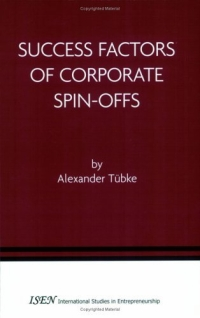 Success Factors of Corporate Spin-Offs (International Studies in Entrepreneurship) 2005 г ISBN 0387242252 инфо 2513m.