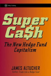 SuperCash: The New Hedge Fund Capitalism (Wiley Trading) 2006 г Суперобложка, 224 стр ISBN 0471745995 инфо 2552m.
