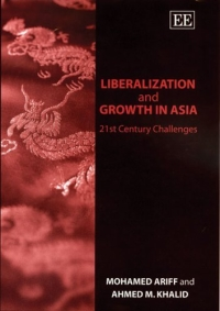 Liberalization and Growth in Asia: 21st Century Challenges 2005 г ISBN 1843761823 инфо 2570m.