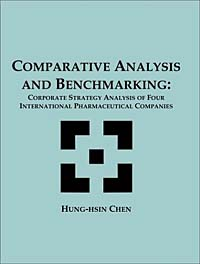 Comparative Analysis and Benchmarking: Corporate Strategy Analysis of Four International Pharmaceutical Companies ISBN 158112189X инфо 2615m.