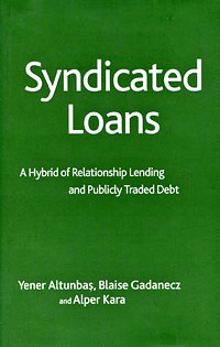 Syndicated Loans: A Hybrid of Relationship Lending and Publicly Traded Debt Издательство: Palgrave Macmillan, 2006 г Суперобложка, 256 стр ISBN 978-1-4039-9671-8? 1-4039-9671-7 Язык: Английский инфо 2782m.