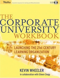 The Corporate University Workbook : Launching the 21st Century Learning Organization 2005 г Мягкая обложка ISBN 0787973394 инфо 3204m.